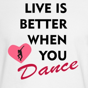 Live is better when you dance - Men's Long Sleeve T-Shirt