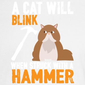 A Cat Will Blink When Struck With A Hammer T Shirt - Men's Long Sleeve T-Shirt