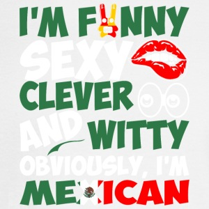 Im Funny Sexy Clever And Witty Im Mexican - Men's Long Sleeve T-Shirt