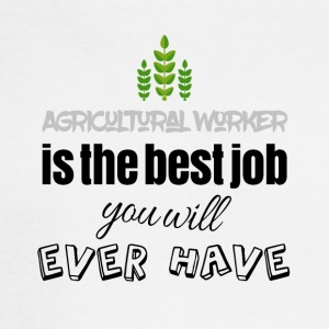 Agricultural worker is the best job you will have - Men's Long Sleeve T-Shirt