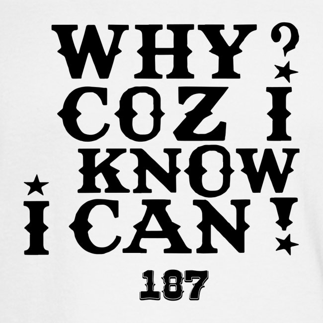 Why Coz I Know I Can 187 Positive Affirmation Logo