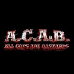 A.C.A.B. All Cops Are bastards
