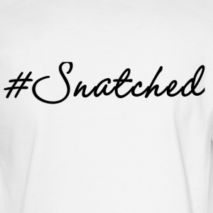 #Snatched w/Black lettering By NurSagen - Men's Long Sleeve T-Shirt