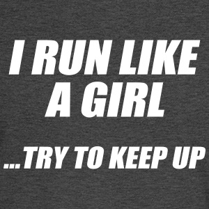 Run Like A Girl Try to Keep Up - Men's Long Sleeve T-Shirt