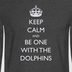 Keep Calm and Be One With The Dolphins Tshirts - Men's Long Sleeve T-Shirt