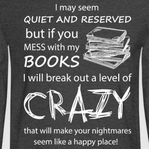 I may seem quiet and reserved - Men's Long Sleeve T-Shirt