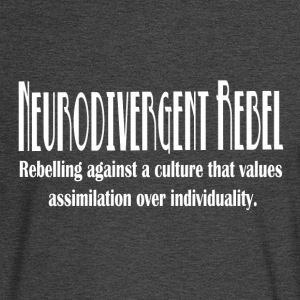 Neurodivergent Rebel - White Text - Men's Long Sleeve T-Shirt