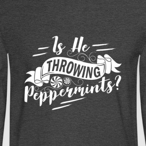Throwing Peppermints? - Men's Long Sleeve T-Shirt