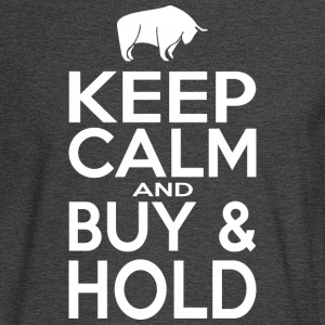 Keep Calm and Buy & Hold Tshirt Women | Men - Men's Long Sleeve T-Shirt