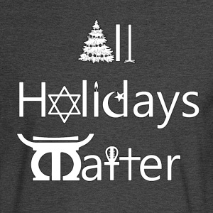 All_Holidays_Matter_-_white_with_black_border - Men's Long Sleeve T-Shirt