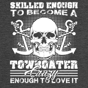 Skilled Enough To Become Towboater Shirt - Men's Long Sleeve T-Shirt