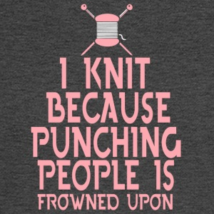 I Knit Because Punching People T Shirt - Men's Long Sleeve T-Shirt