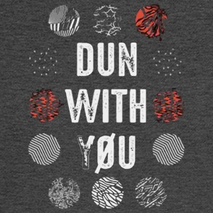 Dun with you love shirt - Men's Long Sleeve T-Shirt
