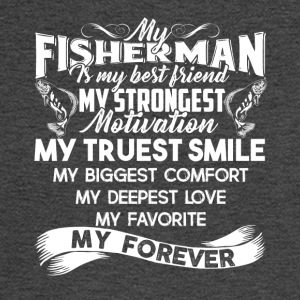 My Fisherman Is My Best Friend Shirt - Men's Long Sleeve T-Shirt