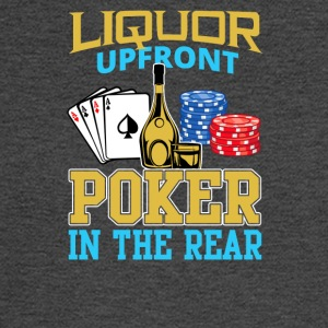 Liquor Upfront Poker in the Rear - Men's Long Sleeve T-Shirt