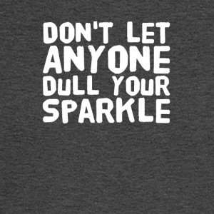 Don't let anyone dull your sparkle - Men's Long Sleeve T-Shirt