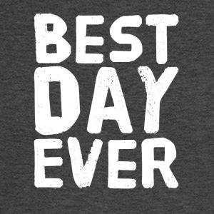 Best Day Ever - Men's Long Sleeve T-Shirt