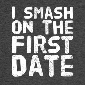 I smash on the first date - Men's Long Sleeve T-Shirt