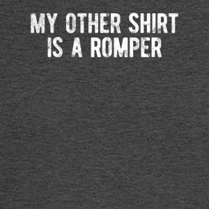 My Other Shirt Is A Romper - Men's Long Sleeve T-Shirt