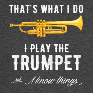 That's what i do i play the trumpet and i know thi - Men's Long Sleeve T-Shirt