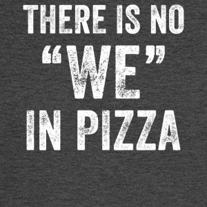 there is no we in pizza - Men's Long Sleeve T-Shirt