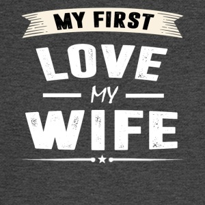 My First Love my WIFE - Men's Long Sleeve T-Shirt