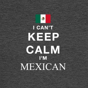 I Cant keep calm Im MEXICAN - Men's Long Sleeve T-Shirt