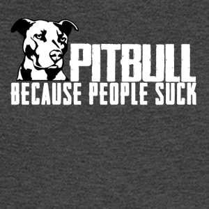 Pitbull because people suck - Men's Long Sleeve T-Shirt