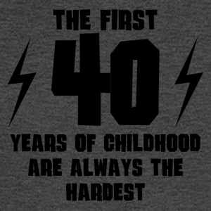 The First 40 Years Of Childhood - Men's Long Sleeve T-Shirt