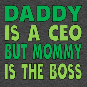 Daddy Is A CEO Mommy Is The Boss - Men's Long Sleeve T-Shirt