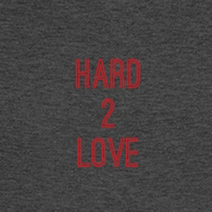 Hard 2 Love - Men's Long Sleeve T-Shirt