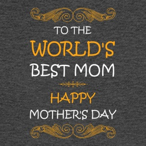 World's Best Mom - Happy Mother Day - Men's Long Sleeve T-Shirt