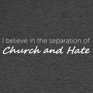 Church and Hate - Men's Long Sleeve T-Shirt