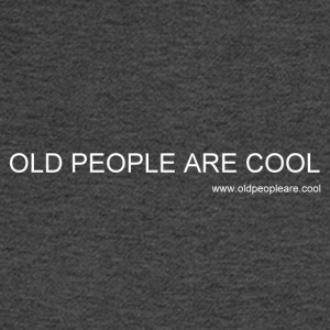 Old People Are Cool - Men's Long Sleeve T-Shirt