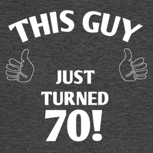 THIS GUY JUST TURNED 70! - Men's Long Sleeve T-Shirt