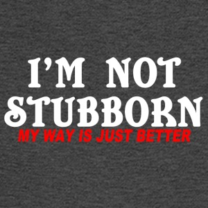 I m not stubborn my way is just beter - Men's Long Sleeve T-Shirt