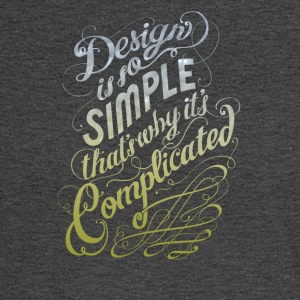 Design is so simple thats why it's complicated - Men's Long Sleeve T-Shirt