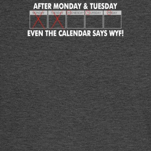 After Monday And Tuesday - Men's Long Sleeve T-Shirt