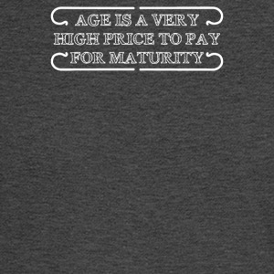 Age Is A Very High Price To Pay For Maturity - Men's Long Sleeve T-Shirt
