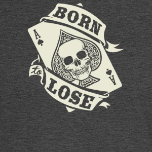 Born To Lose - Men's Long Sleeve T-Shirt