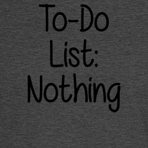 TO DO LIST NOTHING - Men's Long Sleeve T-Shirt