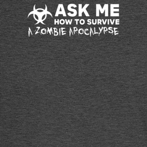 ASK ME HOW TO SURVIVE A ZOMBIE APOCALYPSE - Men's Long Sleeve T-Shirt