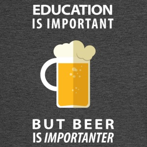 EDUCATION IS IMPORTANT BUT BEER IS IMPORTANTER - Men's Long Sleeve T-Shirt