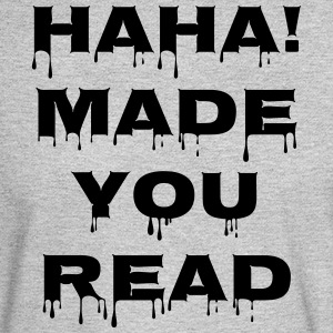 Haha! Made You Read - Men's Long Sleeve T-Shirt