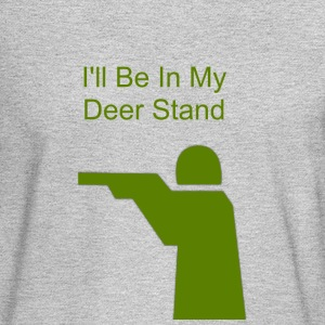 I ll Be In My Deer Stand - Men's Long Sleeve T-Shirt