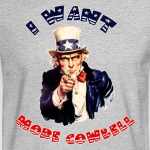 Uncle Sam Wants More Cowbell - Men's Long Sleeve T-Shirt