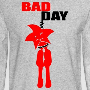 Bad Day - Men's Long Sleeve T-Shirt