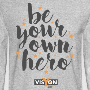 Be Your own Hero - Men's Long Sleeve T-Shirt