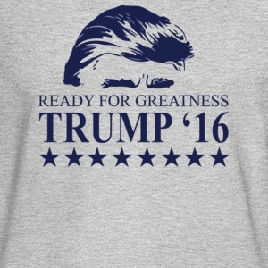 Ready for greatness Trump 16 - Men's Long Sleeve T-Shirt
