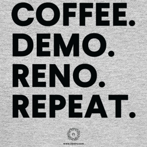 Coffee. Demo. Reno. Repeat. - Men's Long Sleeve T-Shirt